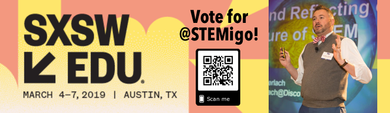 Vote for @STEMigo to Present at SXSW-EDU
